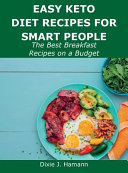 Easy Keto Diet Recipes for Smart People