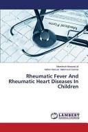 Rheumatic Fever And Rheumatic Heart Diseases In Children PDF