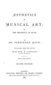 Aesthetics of Musical Art: Or, The Beautiful in Music, Book 1