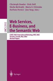 Web Services, E-Business, and the Semantic Web: CAiSE 2002 International Workshop, WES 2002, Toronto, Canada, May 27-28, 2002, Revised Papers