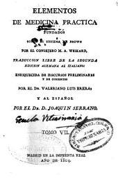 Elementos de medicina practica fundados sobre el sistema de Brown: Volumen 7