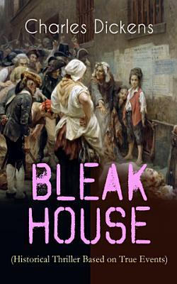 BLEAK HOUSE  Historical Thriller Based on True Events