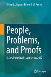 People, Problems, and Proofs: Essays from Gödel's Lost Letter: 2010