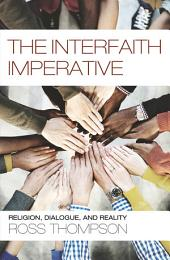 The Interfaith Imperative: Religion, Dialogue, and Reality