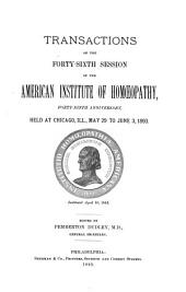 Transactions of the ... Session of the American Institute of Homoeopathy: Volume 46