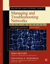 Mike Meyers' CompTIA Network+ Guide to Managing and Troubleshooting Networks Lab Manual, Fourth Edition (Exam N10-006): Edition 4