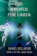 The Answer for Laria, Book 3 of the Laria Saga (Hardcover)