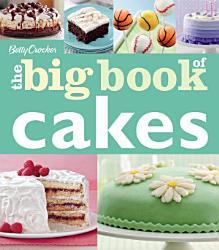 Betty Crocker The Big Book Of Cakes Book PDF