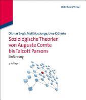 Soziologische Theorien von Auguste Comte bis Talcott Parsons: Einführung, Ausgabe 3