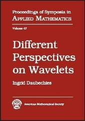 Different Perspectives on Wavelets: American Mathematical Society Short Course, January 11-12, 1993, San Antonio, Texas