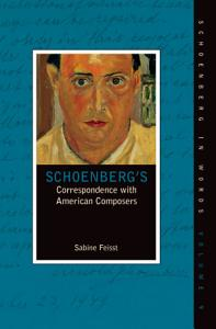 Schoenberg s Correspondence with American Composers PDF