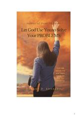 Let God Use You to Solve Your PROBLEMS PDF