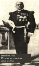 Download President Diaz  Hero of the Americas Book