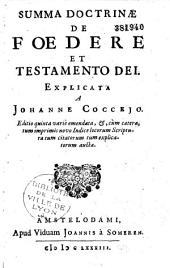 Summa doctrinae de foedere et testamento Dei, explicata a Johanne Cocceio