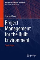 Project Management for the Built Environment: Study Notes