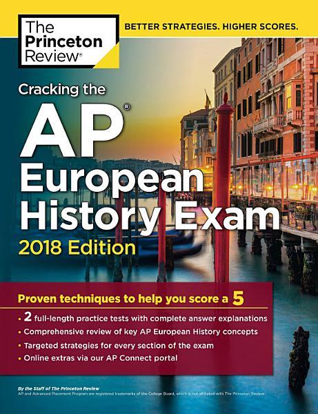 Cracking the AP European History Exam, 2018 Edition