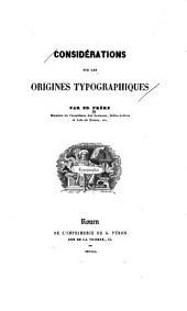 Considerations sur les origines typographiques