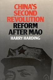 China's Second Revolution: Reform After Mao