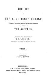 The life of the Lord Jesus Christ, a complete critical examination of the Gospels, tr. (by S. Taylor [and others]) ed. by M. Dods: Volume 1