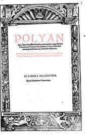 Polyanthea: Opus suauissimis floribus exornatum : addita nunc primum est Latina interpretatio versuum Dantis, & Petrarchae, quos ipsi Italico idiomatae co[n]scripserunt