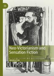 Neo Victorianism And Sensation Fiction Book PDF