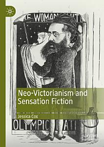 Neo Victorianism and Sensation Fiction Book