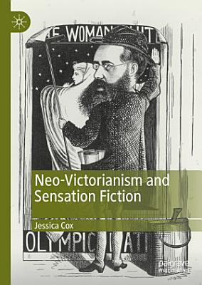 Neo Victorianism and Sensation Fiction PDF
