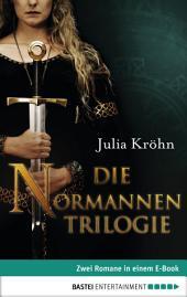 Die Normannentrilogie: Drei historische Romane in einem E-Book