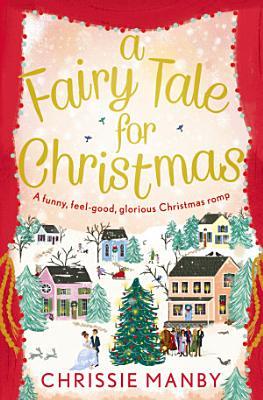 A Fairy Tale for Christmas  a funny  feel good  glorious Christmas romp