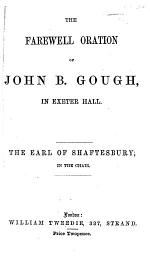 The Farewell Oration of J. B. G. in Exeter Hall