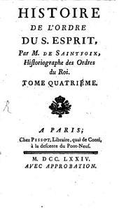 Histoire De L'Ordre Du S. Esprit: Volume4