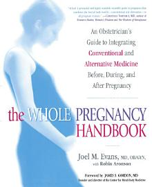 The Whole Pregnancy Handbook