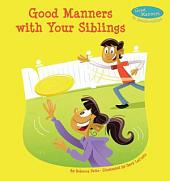 Good Manners with Your Siblings