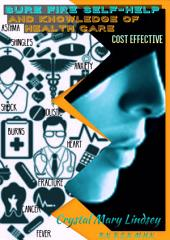 Sure Fire Self Help & Knowledge of Health Care: * Cost Effective