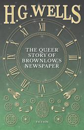 The Queer Story of Brownlow's Newspaper