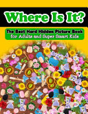 Where Is It  The Best Hard Hidden Picture Book for Adults and Super Smart Kids PDF