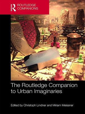 The Routledge Companion to Urban Imaginaries
