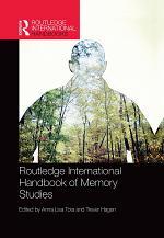 Routledge International Handbook of Memory Studies