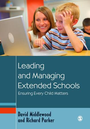 Leading and Managing Extended Schools PDF