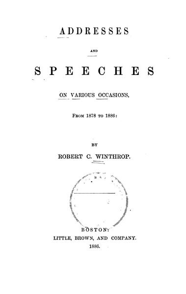 Addresses And Speeches On Various Occasions 1878 1886