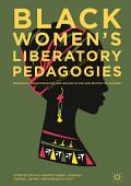 Black Women S Liberatory Pedagogies