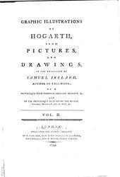 Graphic Illustrations of Hogarth: Volume 2