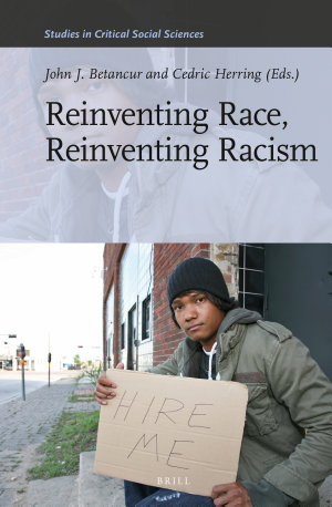 Reinventing Race  Reinventing Racism