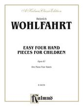 Easy Four Hand Pieces for Children, Opus 87: For Early Intermediate to Late Intermediate Piano Duo/Duet (1 Piano, 4 Hands)