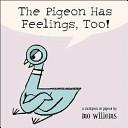 The Pigeon Has Feelings  Too  Book