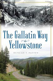 The Gallatin Way to Yellowstone