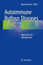 Autoimmune Bullous Diseases: Approach and Management