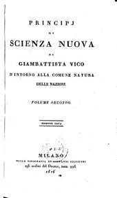 Principj di scienza nuova d'intorno alla comune natura delle nazioni colla vita dell'autore scritta da lui medesimo: Volume 2