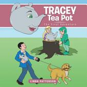Tracey Tea Pot: The First Adventure
