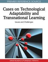 Cases on Technological Adaptability and Transnational Learning  Issues and Challenges PDF